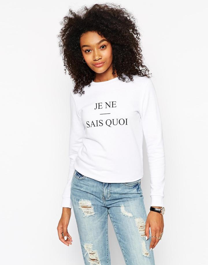 Asos Sweatshirt With Je Ne Sais Quoi Print - White