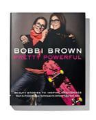 Bobbi Brown Pretty Powerful Stories