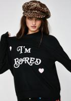 Wildfox Couture I'm Bored Sommers Sweater