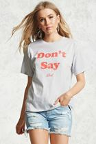 Forever21 Don't Say Diet Graphic Tee