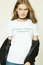 Forever21 My Best Friend Is A Mermaid Tee