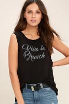 Daydreamer Viva La Brunch Black Muscle Tee
