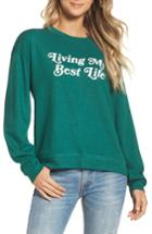 Women's Private Party Living My Best Life Sweatshirt - Green
