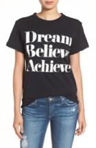 Women's Sincerely Jules 'dream Believe Achieve' Graphic Tee, Size - Black