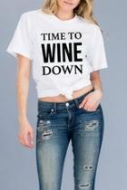 Time To-wine-down Tee